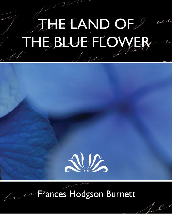 The Land of the Blue Flower (new edition)