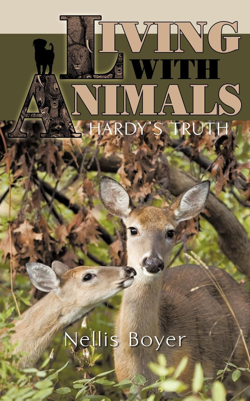 Living With Animals/ HARDY'S TRUTH