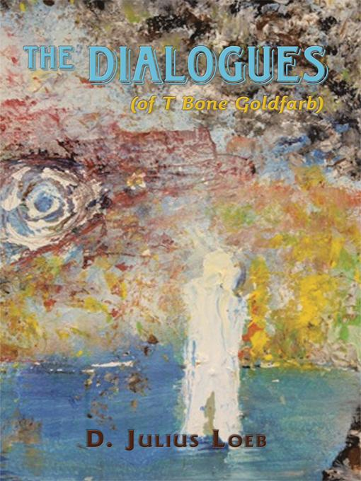 The Dialogues (of T Bone Goldfarb)