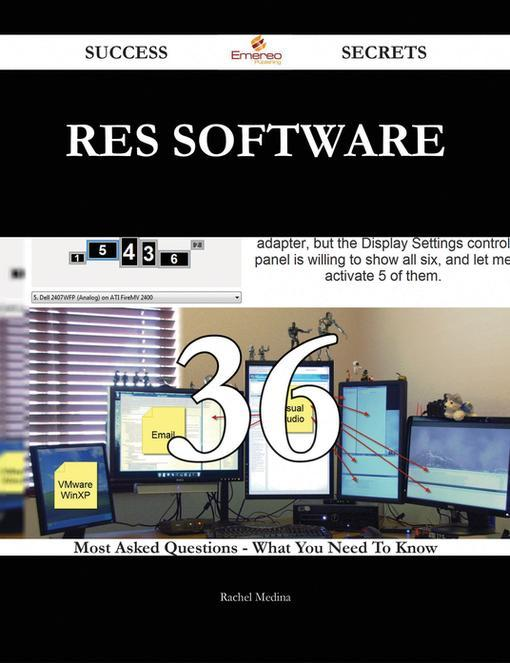 RES Software 36 Success Secrets - 36 Most Asked Questions On RES