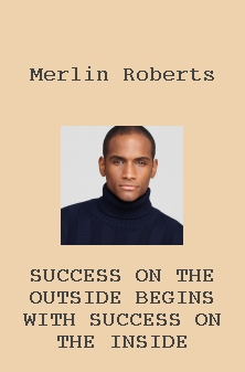 Success on the outside begins with success on the inside