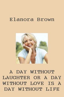 A day without laughter or a day without love is a day without li