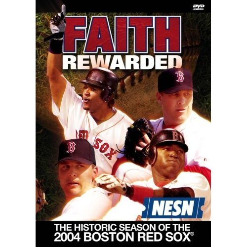 Faith Rewarded The Historic Season Of The 2004 Red Sox