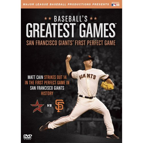Baseballs Greatest Games: San Francisco Giants First Perfect Gam