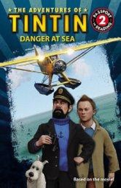The Adventures of Tintin: Danger at Sea (Passport-Reading Lev 2)
