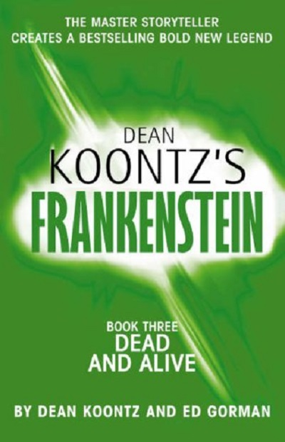 Dead and Alive: Book 3 (Dean Koontz's Frankenstein)
