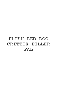 Plush Red Dog Critter Piller Pal
