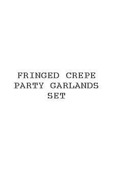 Fringed Crepe Party Garlands Set
