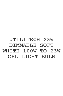 Utilitech 23w Dimmable Soft White 100w To 23w Cfl Light Bulb