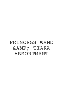 Princess Wand & Tiara Assortment