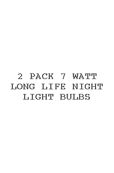 2 Pack 7 Watt Long Life Night Light Bulbs
