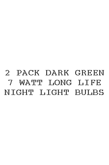 2 Pack Dark Green 7 Watt Long Life Night Light Bulbs
