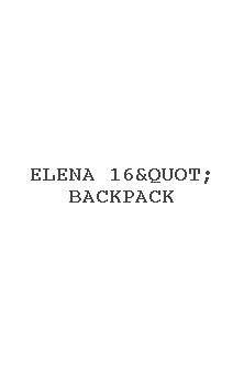"Elena 16"" Backpack"