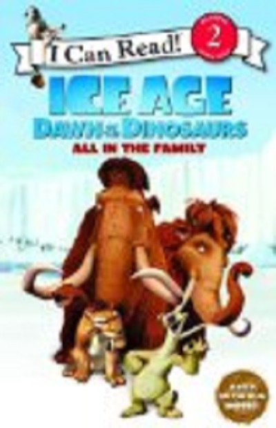 Ice Age: Dawn of the Dinosaurs: All in the Family (I Can Read Bo