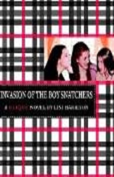 Invasion of the Boy Snatchers (Clique #4)