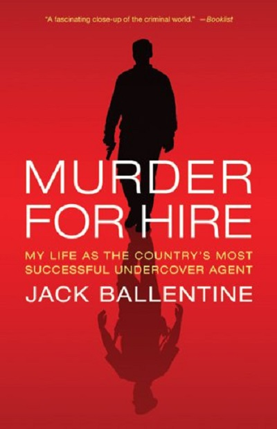 Murder for Hire: My Life As the Country's Most Successful Underc