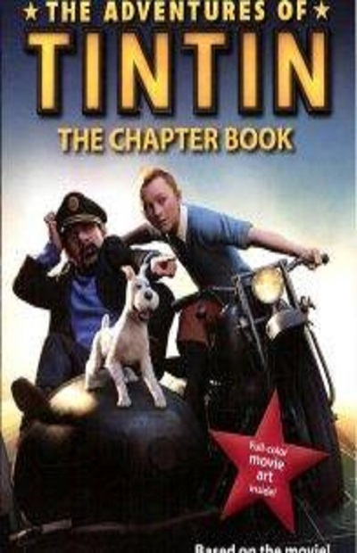 The Adventures of Tintin: The Chapter Book (Movie Tie-In)
