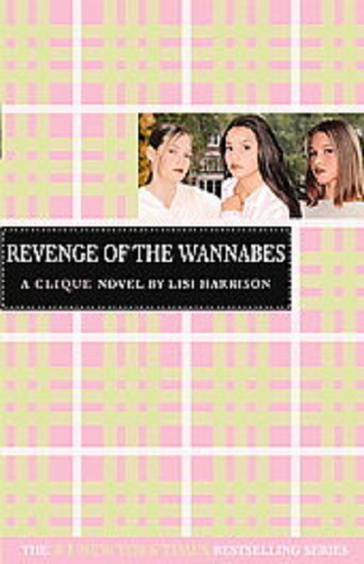 The Revenge of the Wannabes (The Clique #3)