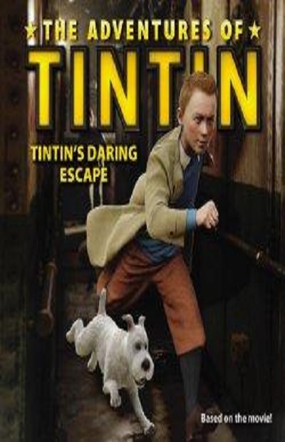 The Adventures of Tintin: Tintin's Daring Escape (Movie Tie-In)
