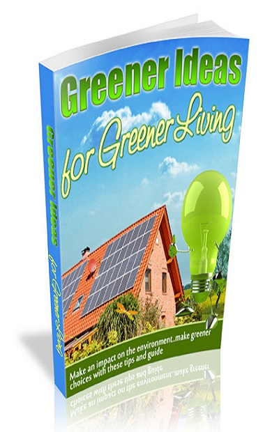 Greener Ideas for Greener Living!